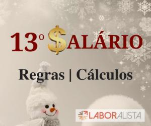 Aprenda TUDO sobre regras e cálculo do 13º salário